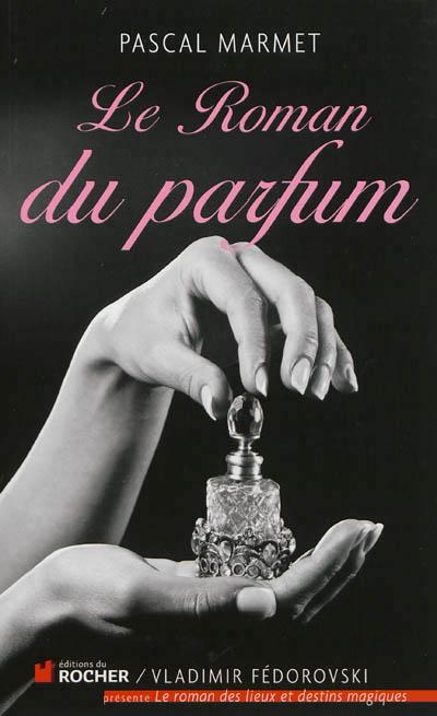 le-roman-du-parfum-pascal-marmet